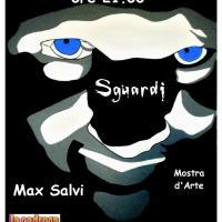 "mostra d'arte a cura di Max Salvi ""Sguardi"""